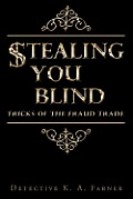 Stealing You Blind: Tricks of the Fraud Trade