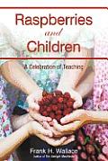 Raspberries and Children: A Celebration of Teaching