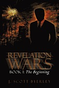 Revelation Wars: Book I: The Beginning