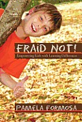 Fraid Not!: Empowering Kids with Learning Differences