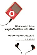 A Music Enthusiast Guide to Songs You Should Have on Your I-Pod