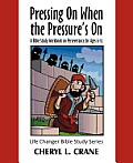 Pressing on When the Pressure's on: A Bible Study Workbook on Perseverance for Ages 6-12