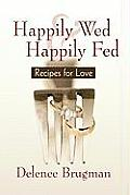 Happily Wed and Happily Fed:...