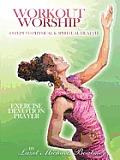 Workout & Worship: 8 Steps to Physical & Spiritual Health