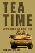 Tea Time: Life's Difficult Questions