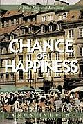 Chance of Happiness: A Polish Emigrant's Love Story