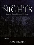 Twelve Million Nights: A Junne Phunkhauser Mystery