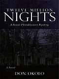 Twelve Million Nights: A Junne Phunkhauser Mystery