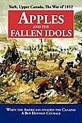 Apples and the Fallen Idols: When Americans Invaded the Canadas a Boy Defined Courage