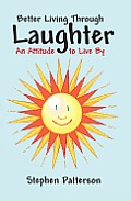 Better Living through Laughter: An Attitude to Live by