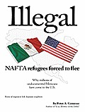 Illegal: Nafta Refugees Forced to Flee