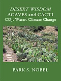 Desert Wisdom/Agaves and Cacti : Co2, Water, Climate Change