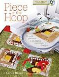 Piece in the Hoop: 20 Quilt Projects + 40 Machine Embroidery Designs [With DVD]