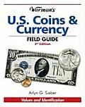 Warman's U.S. Coins & Currency Field Guide (Warman's Field Guides U.S. Coins & Currency: Values & Identification)