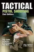 Tactical Pistol Shooting: Your Guide to Tactics That Work (Tactical Pistol Shooting: Your Guide to Tactics & Techniques)