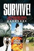 Survive The Disaster Crisis & Emergency Handbook