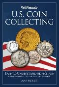 Warman's U.S. Coin Collecting: What You Need to Know, and More