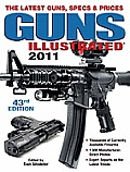 Guns Illustrated 2011: The Latest Guns, Specs & Prices (Guns Illustrated: The Journal of Gun Buffs) Cover