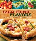 Farm Fresh Flavors: Over 450 Delicious Recipes Using Local Ingredients