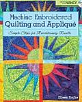 Machine Embroidered Quilting & Applique Simple Steps for Revolutionary Results