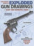 Gun digest book of exploded gun drawings, rev.ed