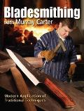 Bladesmithing with Murray Carter: Modern Application of Traditional Techniques Cover