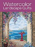 "Watercolor Landscape Quilts: Quick No-Fuss ""Fold & Sew"" Technique"