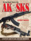 Gun Digest Book of AK & SKS: A Complete Guide to Guns, Gear and Ammunition
