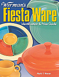 Warman's Fiesta Ware Identification and Price Guide: Identification & Price Guide