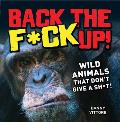 Back the Fck Up Wild Animals That Dont Give a Sht