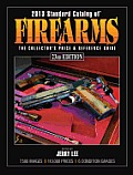 2013 Standard Catalog of Firearms The Collectors Price & Reference Guide