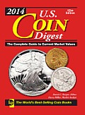2014 U.S. Coin Digest: The Complete Guide to Current Market Values (U.S. Coin Digest) Cover