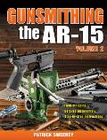 Gunsmithing the AR-15, Volume 2
