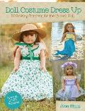 Doll Costume Dress Up: 20 Sewing Patterns for the 18-Inch Doll [With CDROM]