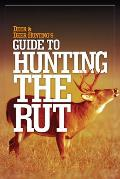 Deer & Deer Hunting's Guide to Hunting in the Rut