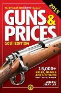 The Official Gun Digest Book of Guns & Prices 2015