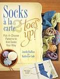 Socks a la Carte 2: Toes Up!: Pick & Choose Patterns to Knit Socks Your Way Cover