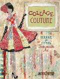 Collage Couture: Techniques for Creating Fashionable Art