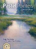 Pastel Pointers: Top Secrets for Beautiful Pastel Paintings [With DVD]
