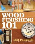 Wood Finishing 101 The Step By Step Guide