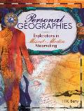 Personal Geographies: Explorations in Mixed-Media Mapmaking Cover