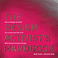 Design Activists Handbook How to Change the World or at Least Your Part of It with Socially Conscious Design