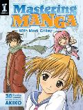 Mastering Manga with Mark Crilley: 30 Drawing Lessons from the Creator of Akiko Cover