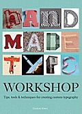 Handmade Type Workshop Tips Tools & Techniques for Creating Custom Typography