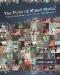The Pulse of Mixed Media: Secrets and Passions of 100 Artists Revealed Cover