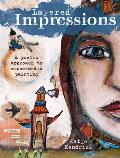 Layered Impressions A Mixed Media Approach to Painting & Poetry