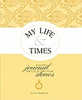 My Life & Times: A Guided Journal for Collecting Your Stories [With CDROM]