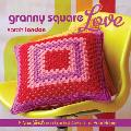 Granny Square Love: A New Twist on a Crochet Classic for Your Home Cover