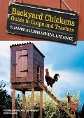 Backyard Chickens Guide to Coops & Tractors