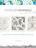 Zentangle Untangled: Inspiration and Prompts for Meditative Drawing Cover
